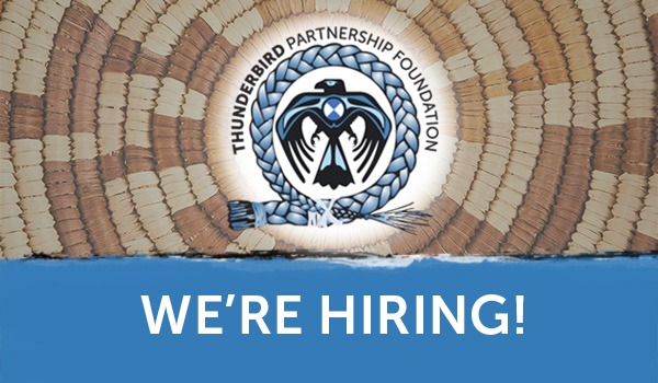 THUNDERBIRD PARTNERSHIP FOUNDATION IS HIRING